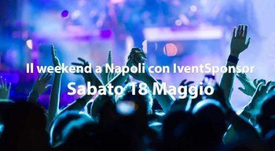 Eventi Serate Napoli Sabato 18 Maggio